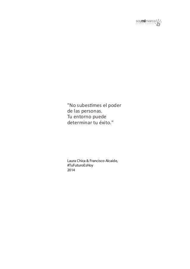 """""""No subestimes el poder de las personas. Tu entorno puede determinar tu éxito."""" Laura Chica & Francisco Alcaide, #TuFuturo..."""