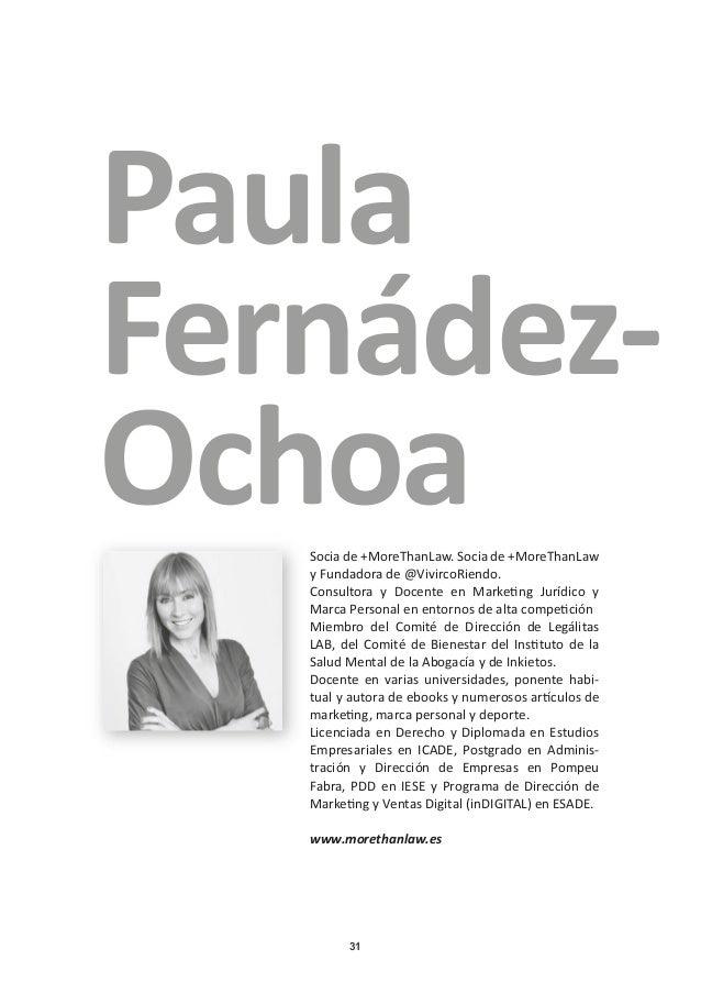 31 Paula Fernádez- OchoaSocia de +MoreThanLaw. Socia de +MoreThanLaw y Fundadora de @VivircoRiendo. Consultora y Docente e...