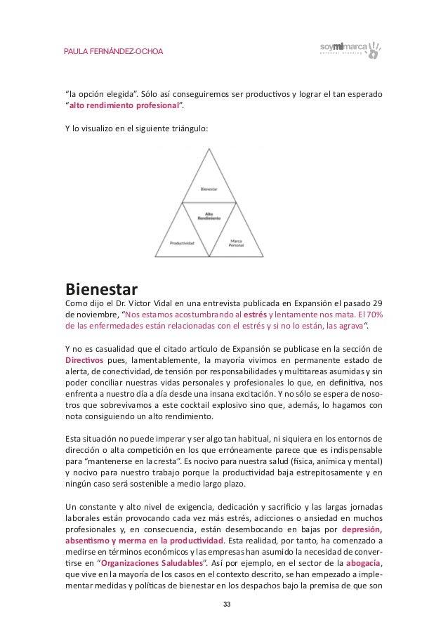 """PAULA FERNÁNDEZ-OCHOA 33 """"la opción elegida"""". Sólo así conseguiremos ser productivos y lograr el tan esperado """"alto rendim..."""