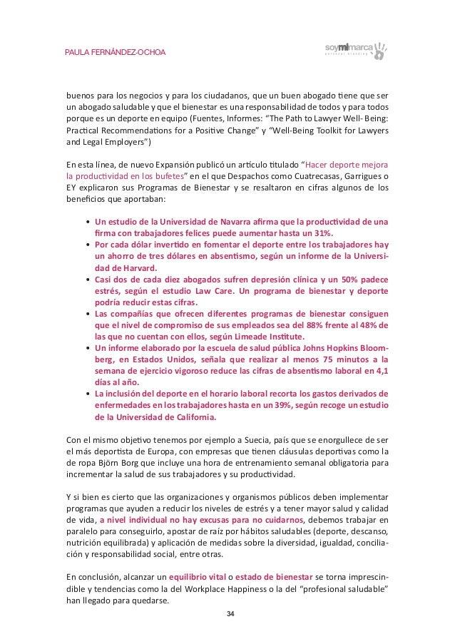 PAULA FERNÁNDEZ-OCHOA 34 buenos para los negocios y para los ciudadanos, que un buen abogado tiene que ser un abogado salu...