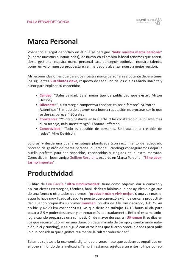 """PAULA FERNÁNDEZ-OCHOA 35 Marca Personal Volviendo al argot deportivo en el que se persigue """"batir nuestra marca personal"""" ..."""