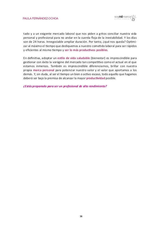 PAULA FERNÁNDEZ-OCHOA 36 tado y a un exigente mercado laboral que nos piden a gritos conciliar nuestra vida personal y pro...
