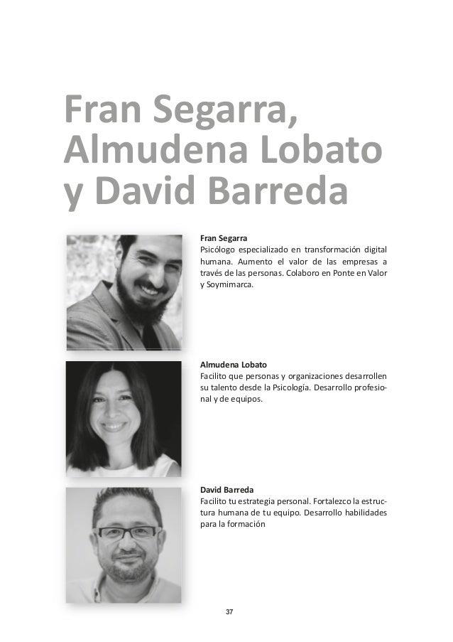 37 Fran Segarra Psicólogo especializado en transformación digital humana. Aumento el valor de las empresas a través de las...