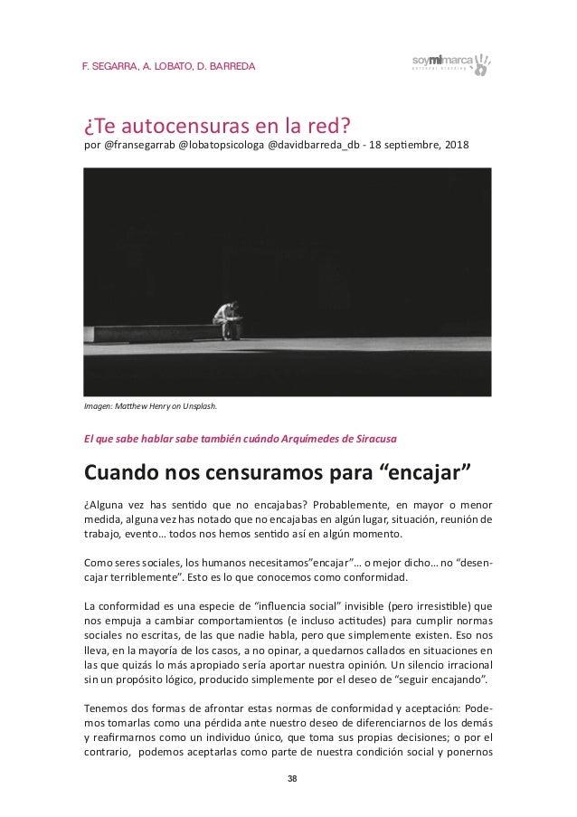 F. SEGARRA, A. LOBATO, D. BARREDA 38 ¿Te autocensuras en la red? por @fransegarrab @lobatopsicologa @davidbarreda_db - 18 ...