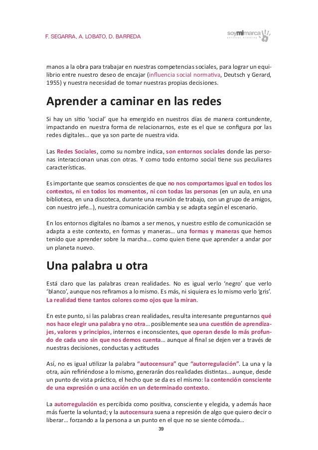 F. SEGARRA, A. LOBATO, D. BARREDA 39 manos a la obra para trabajar en nuestras competencias sociales, para lograr un equi-...