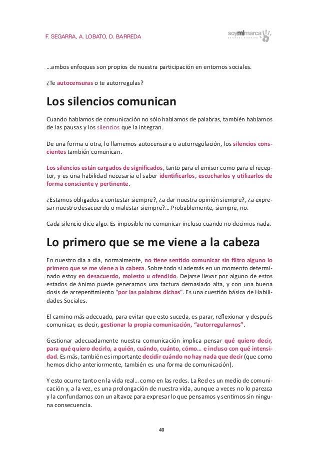 F. SEGARRA, A. LOBATO, D. BARREDA 40 …ambos enfoques son propios de nuestra participación en entornos sociales. ¿Te autoce...