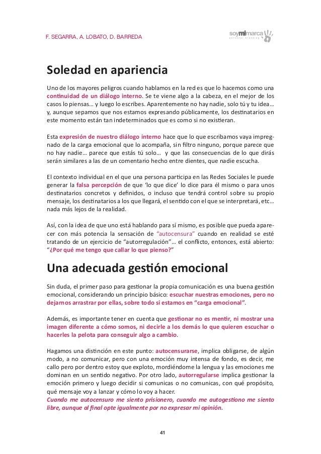 F. SEGARRA, A. LOBATO, D. BARREDA 41 Soledad en apariencia Uno de los mayores peligros cuando hablamos en la red es que lo...