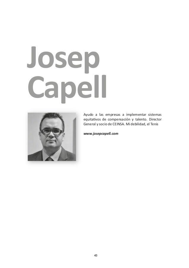 43 Josep Capell Ayudo a las empresas a implementar sistemas equitativos de compensación y talento. Director General y soci...