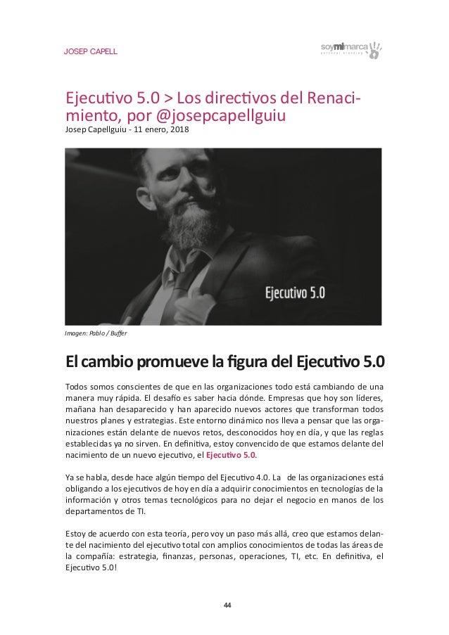 JOSEP CAPELL 44 Ejecutivo 5.0 > Los directivos del Renaci- miento, por @josepcapellguiu Josep Capellguiu - 11 enero, 2018 ...