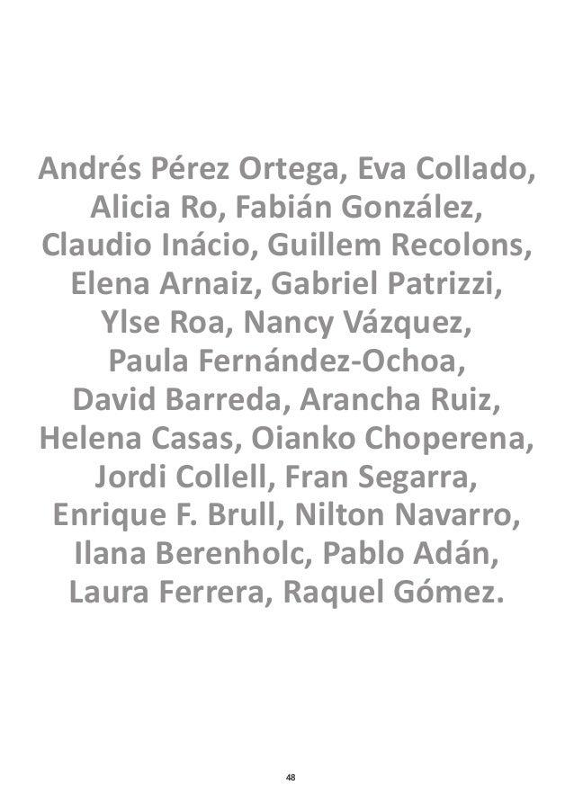 48 Andrés Pérez Ortega, Eva Collado, Alicia Ro, Fabián González, Claudio Inácio, Guillem Recolons, Elena Arnaiz, Gabriel P...