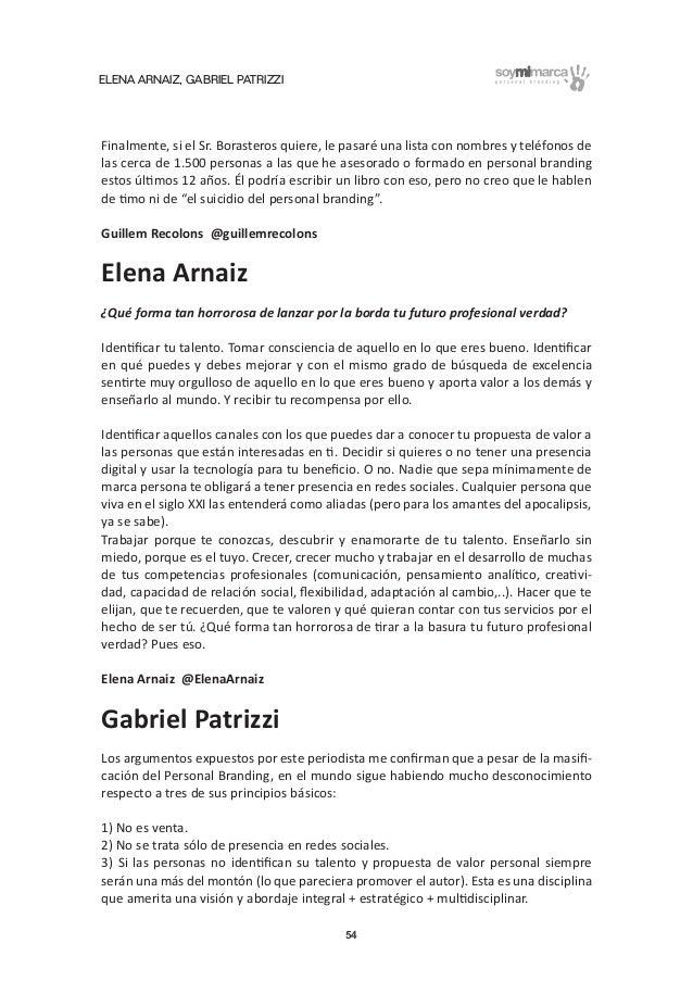 ELENA ARNAIZ, GABRIEL PATRIZZI 54 Finalmente, si el Sr. Borasteros quiere, le pasaré una lista con nombres y teléfonos de ...