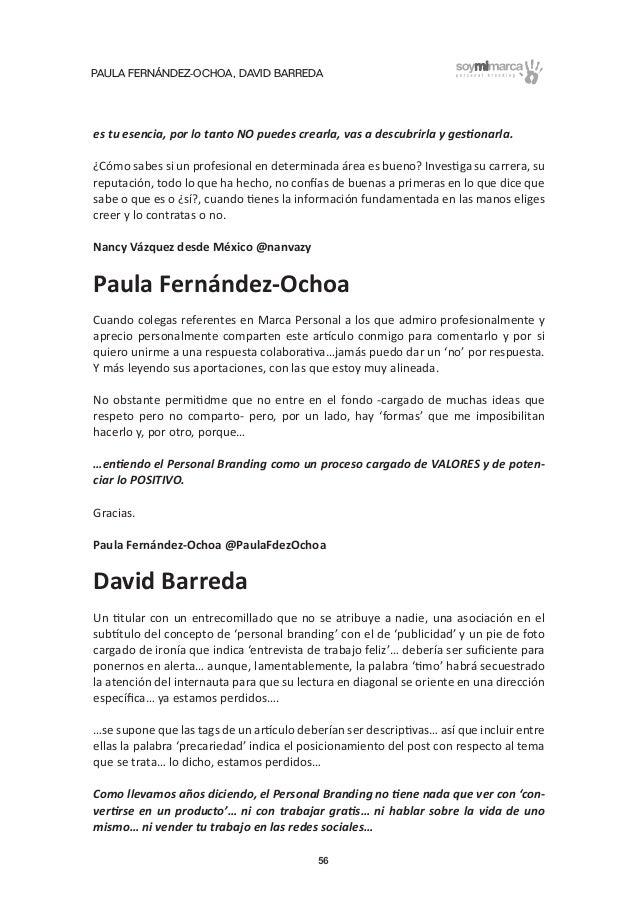 PAULA FERNÁNDEZ-OCHOA, DAVID BARREDA 56 es tu esencia, por lo tanto NO puedes crearla, vas a descubrirla y gestionarla. ¿C...