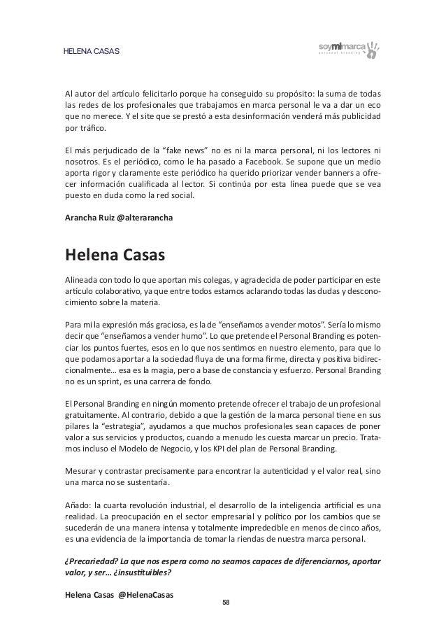 HELENA CASAS 58 Al autor del artículo felicitarlo porque ha conseguido su propósito: la suma de todas las redes de los pro...