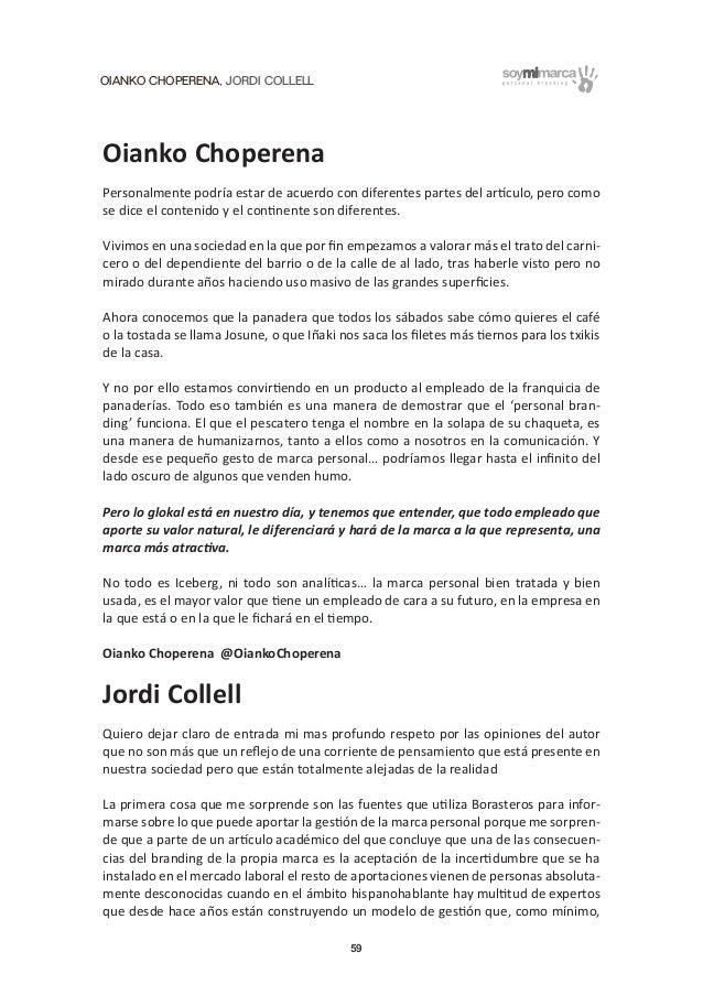 OIANKO CHOPERENA, JORDI COLLELL 59 Oianko Choperena Personalmente podría estar de acuerdo con diferentes partes del artícu...