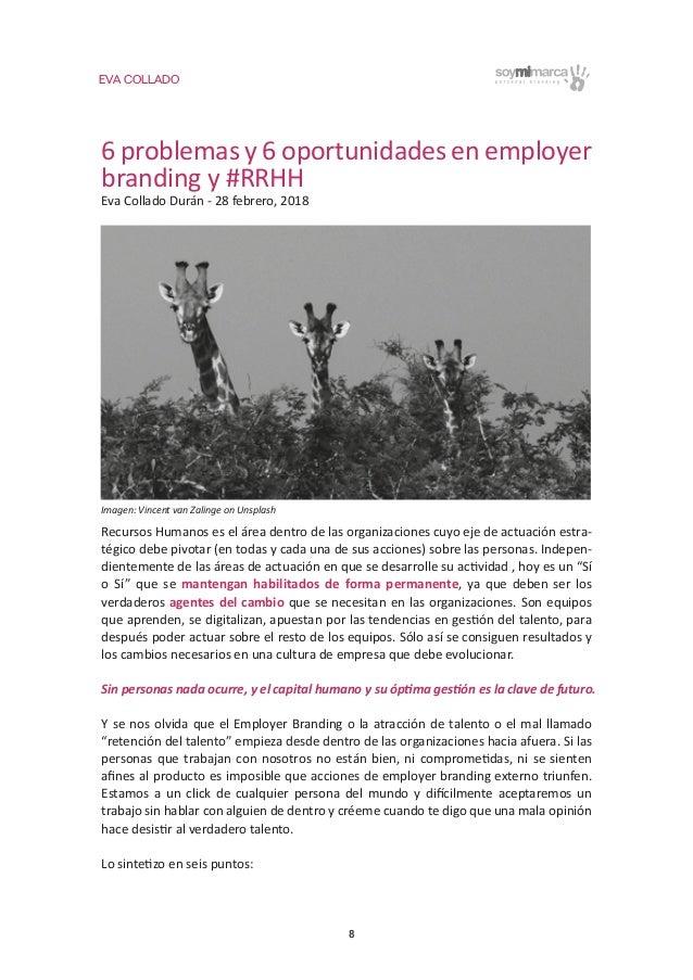 EVA COLLADO 8 6 problemas y 6 oportunidades en employer branding y #RRHH Eva Collado Durán - 28 febrero, 2018 Recursos Hum...