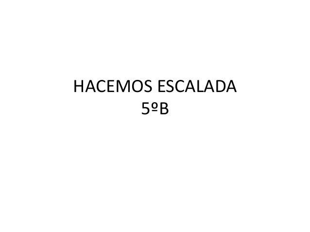 HACEMOS ESCALADA 5ºB