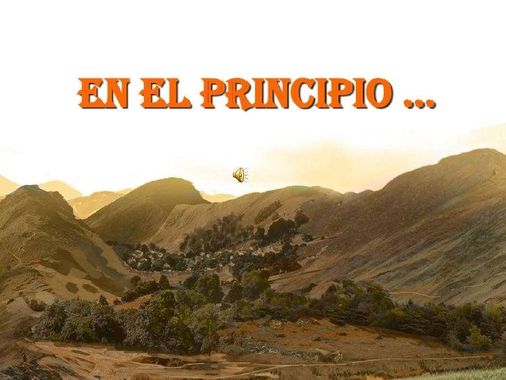 EN EL PRINCIPIO …