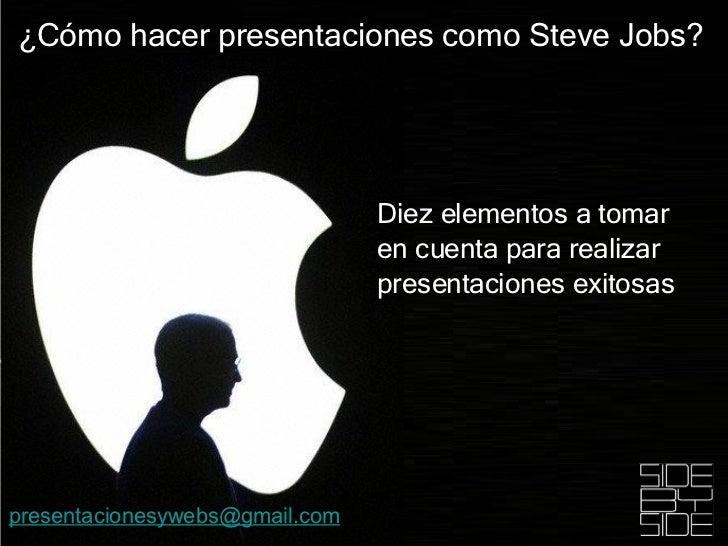 Diez elementos a tomar en cuenta para realizar presentaciones exitosas  ¿Cómo hacer presentaciones como Steve Jobs? [email...