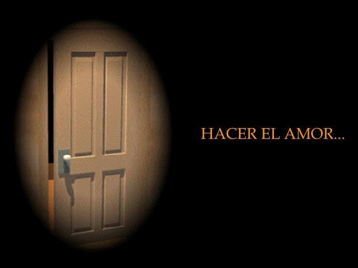 HACER EL AMOR... .