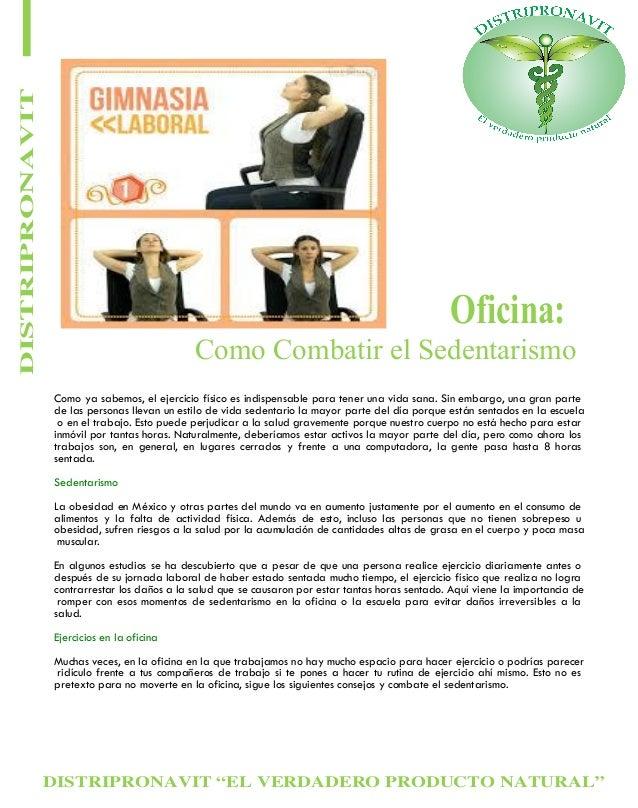 """DISTRIPRONAVIT """"EL VERDADERO PRODUCTO NATURAL"""" DISTRIPRONAVIT Oficina: Como Combatir el Sedentarismo Como ya sabemos, el e..."""