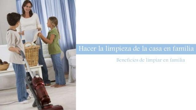 Hacer la limpieza de la casa en familia