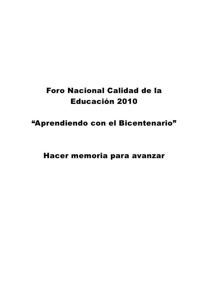 """Foro Nacional Calidad de la         Educación 2010  """"Aprendiendo con el Bicentenario""""      Hacer memoria para avanzar"""