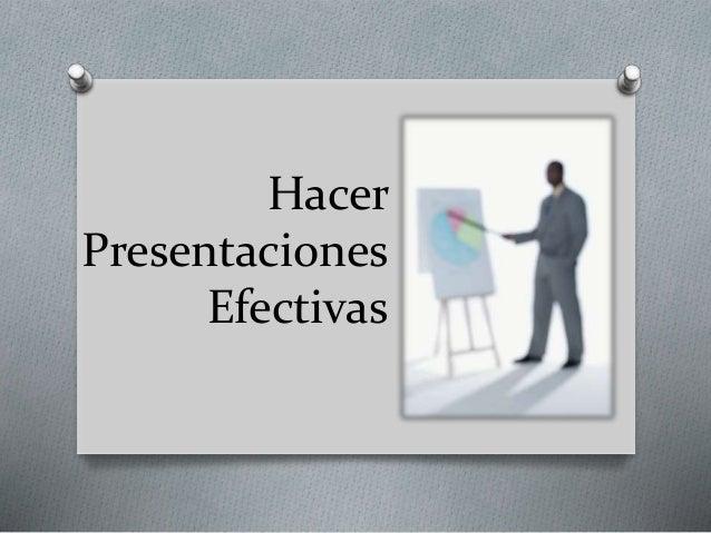Hacer Presentaciones Efectivas