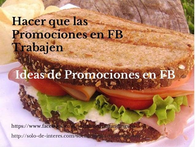 Hacer que las  Promociones en FB  Trabajen  Ideas de Promociones en FB  https://www.facebook.com/socialmediabrandingseo  h...