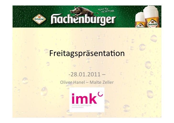 Freitagspräsenta,on           -‐28.01.2011 –    Oliver Hanel – Malte Zeller
