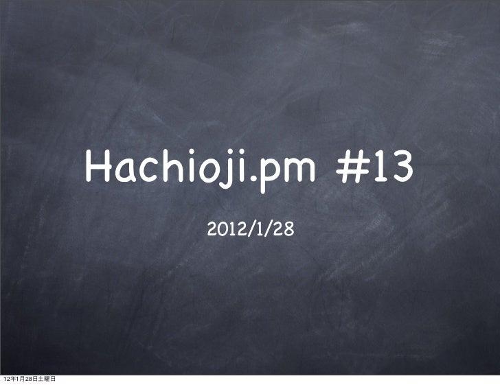 Hachioji.pm #13                   2012/1/2812   1   28