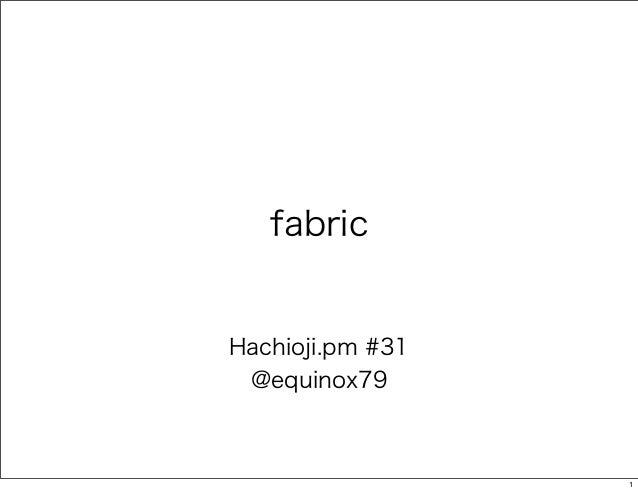fabric Hachioji.pm #31 @equinox79 1