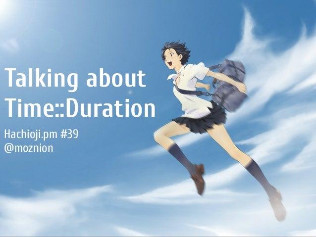 Talking about Time::Duration Hachioji.pm #39 @moznion