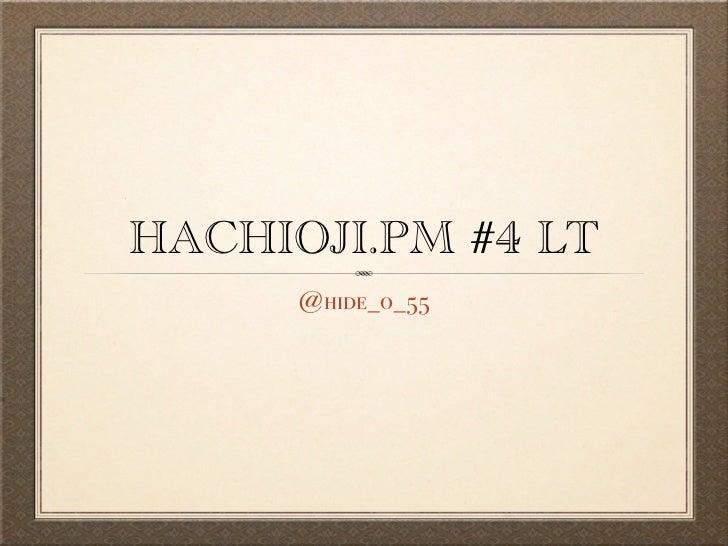 HACHIOJI.PM #4 LT      @hide_o_55