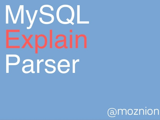 MySQL! Explain! Parser @moznion