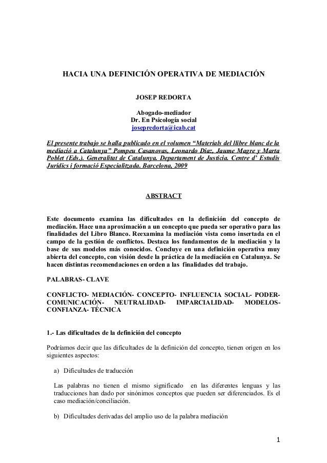 HACIA UNA DEFINICIÓN OPERATIVA DE MEDIACIÓNJOSEP REDORTAAbogado-mediadorDr. En Psicología socialjosepredorta@icab.catEl pr...