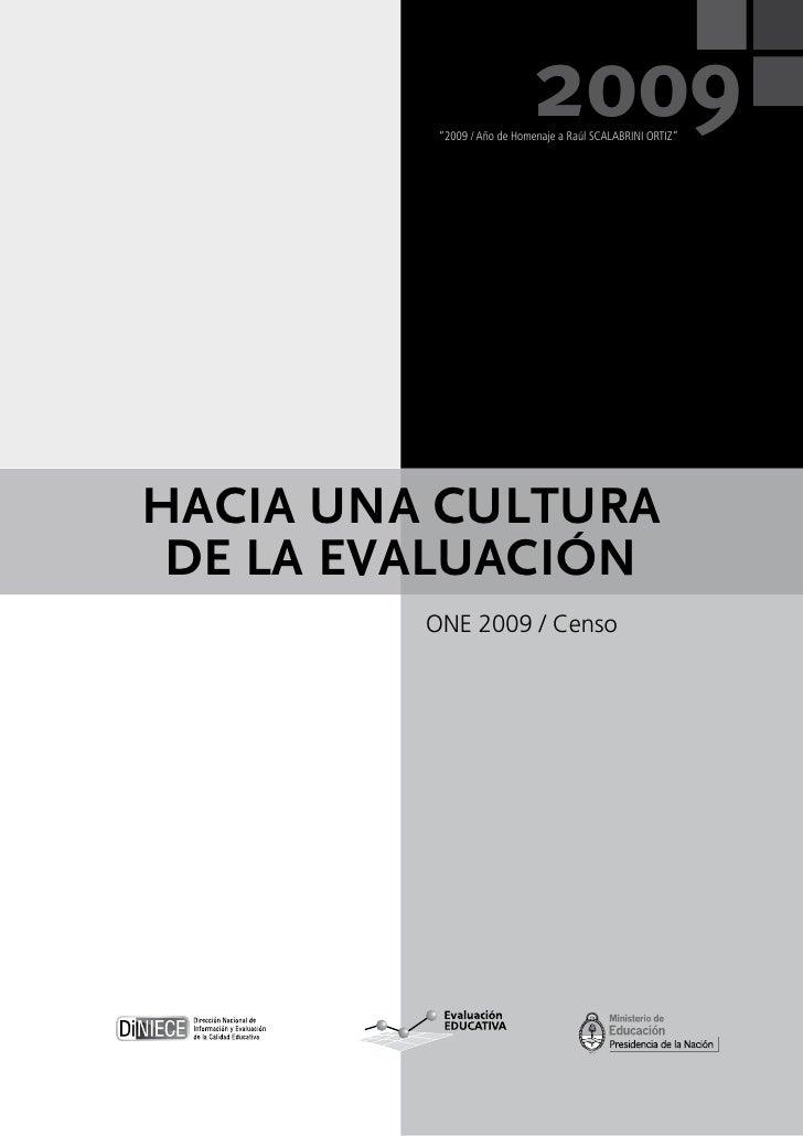 """2009           """"2009 / Año de Homenaje a Raúl SCALABRINI ORTIZ""""     hacia una cultura  de la evaluación          ONE 2009 ..."""