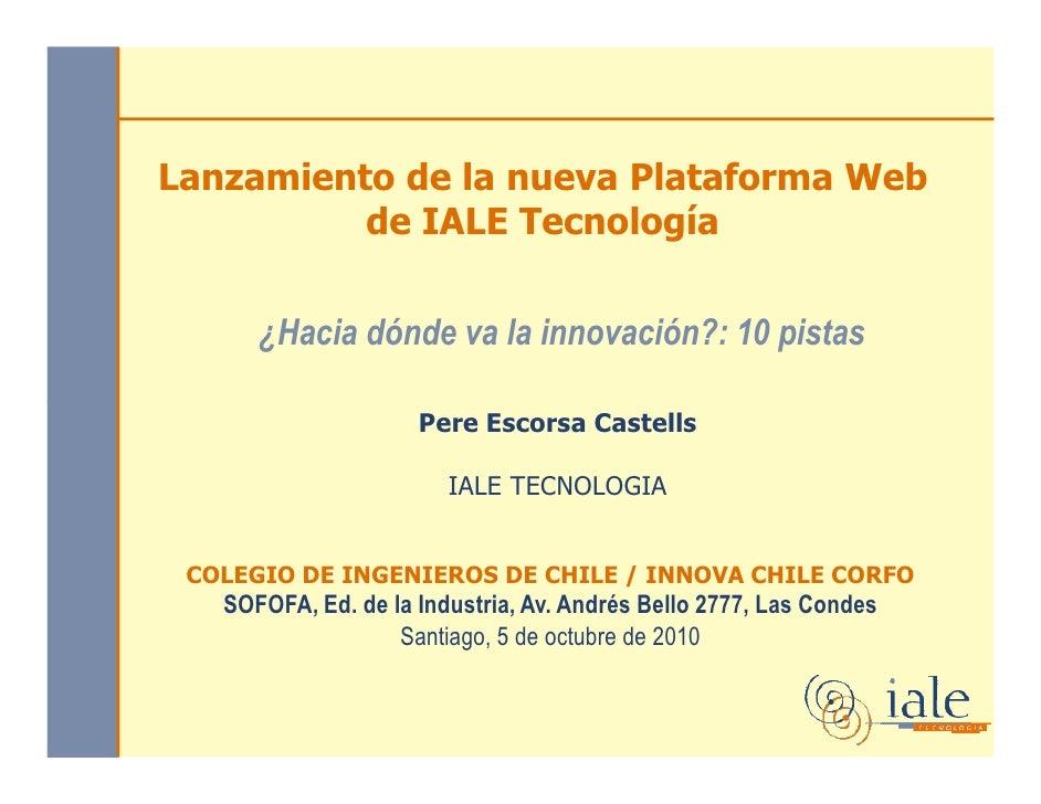 Lanzamiento de la nueva Plataforma Web           de IALE Tecnología         ¿Hacia dónde va la innovación?: 10 pistas     ...