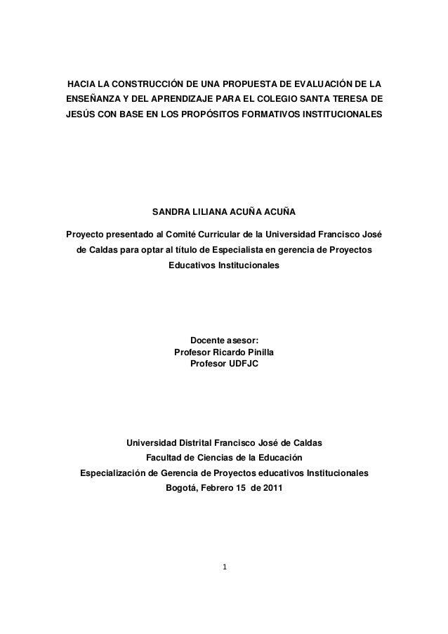1 HACIA LA CONSTRUCCIÓN DE UNA PROPUESTA DE EVALUACIÓN DE LA ENSEÑANZA Y DEL APRENDIZAJE PARA EL COLEGIO SANTA TERESA DE J...