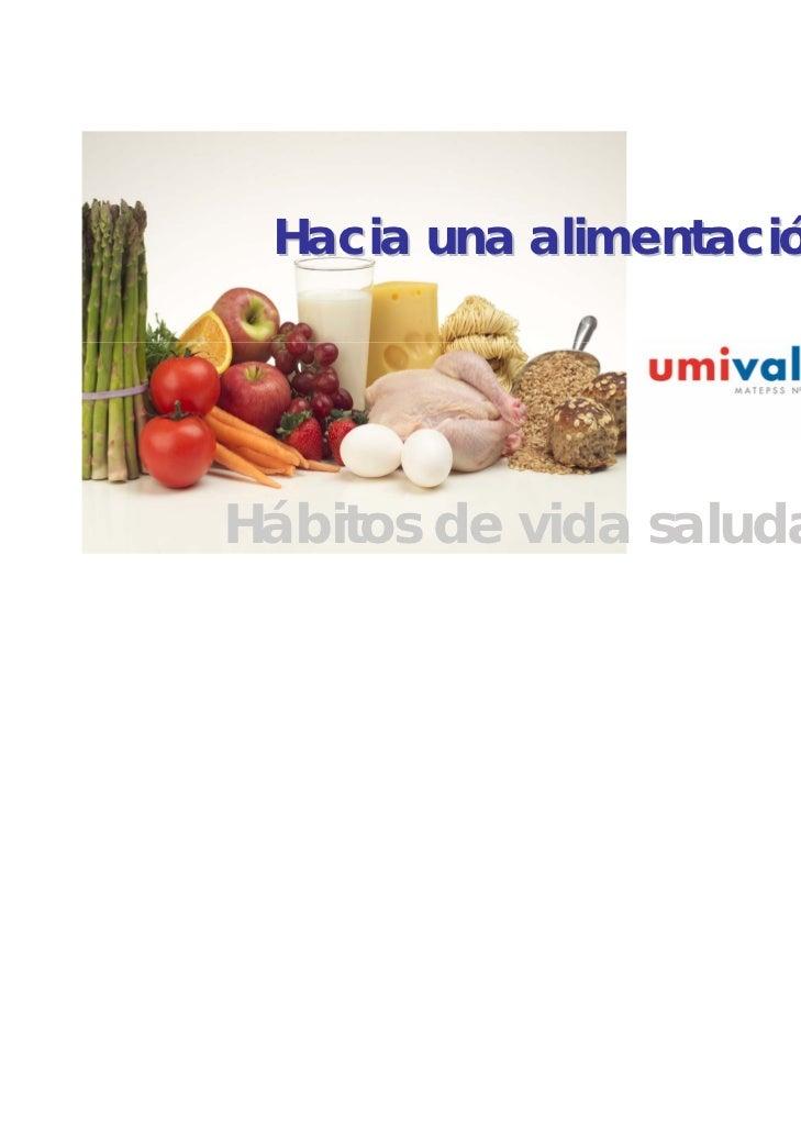 Hacia una alimentación sanaHábitos de vida saludables II