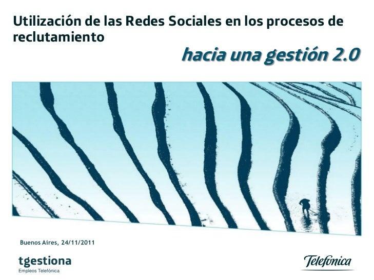 Utilización de las Redes Sociales en los procesos dereclutamiento                            hacia una gestión 2.0 Buenos ...
