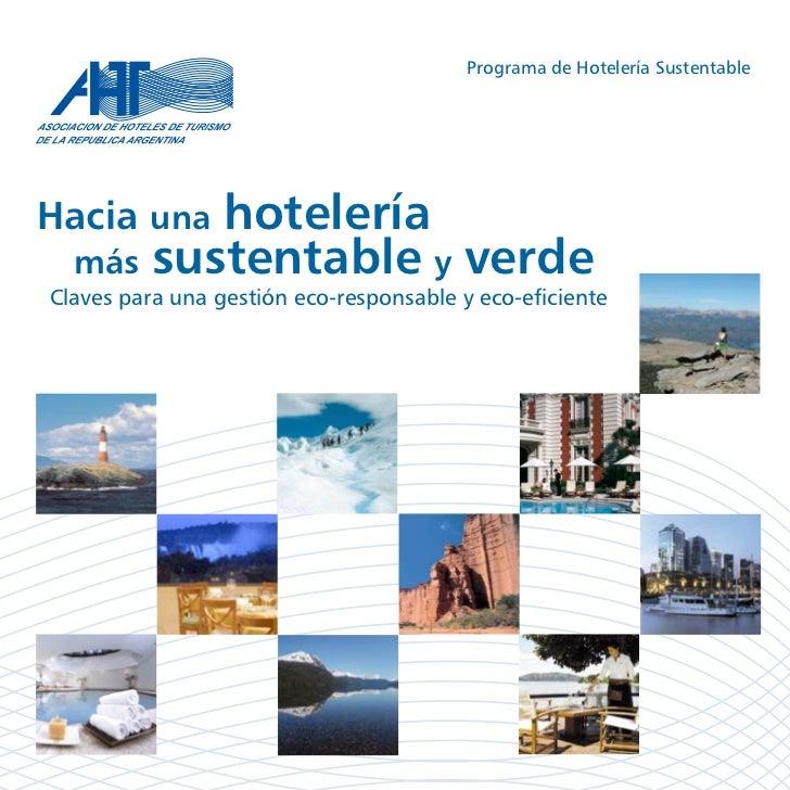 Programa de Hotelería SustentableHacia unahotelería  más sustentable y verdeClaves para una gestión eco-responsable y eco-...