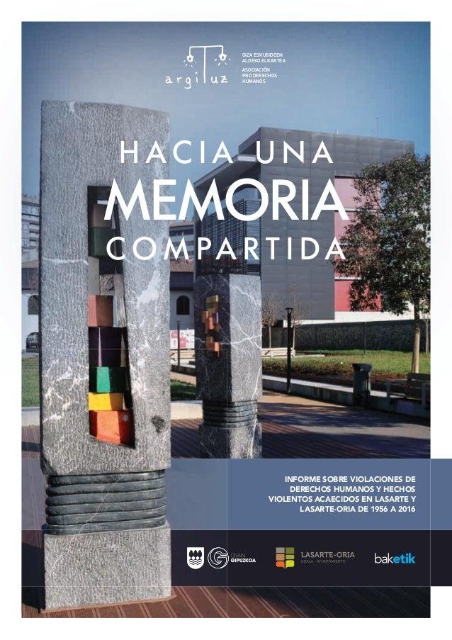 H AC I A U N A MEMORIA C O M PA R T I DA INFORME SOBRE VIOLACIONES DE DERECHOS HUMANOS Y HECHOS VIOLENTOS ACAECIDOS EN LAS...