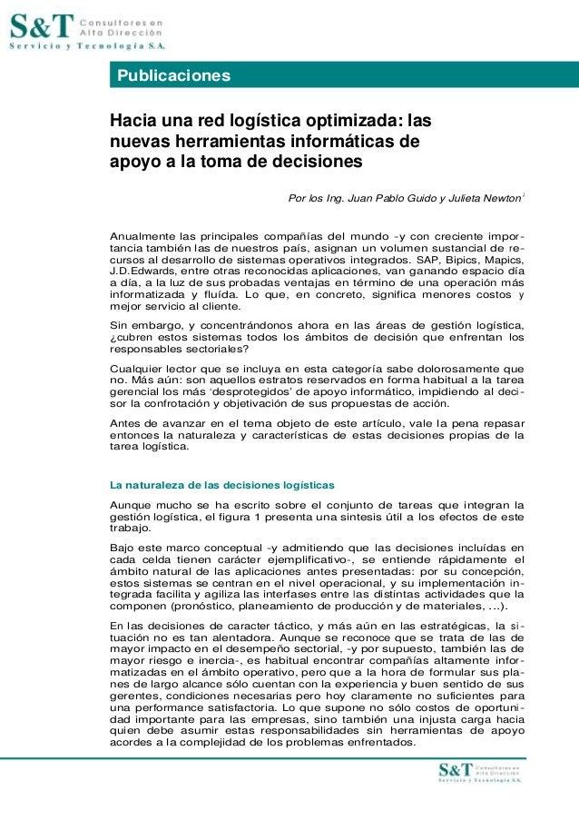 Hacia una red logística optimizada: las nuevas herramientas informáticas de apoyo a la toma de decisiones Por los Ing. Jua...