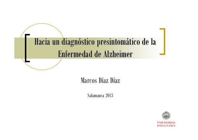Hacia un diagnHacia un diagnóóstico presintomstico presintomáático de latico de la Enfermedad de AlzheimerEnfermedad de Al...