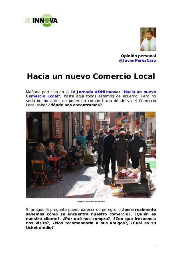 Opinión personal                                                      @JavierPerezCaroHacia un nuevo Comercio LocalMañana ...