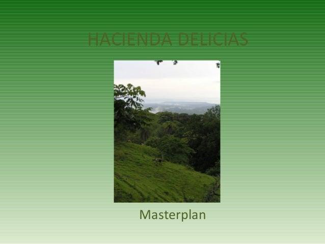 HACIENDA DELICIAS  Masterplan