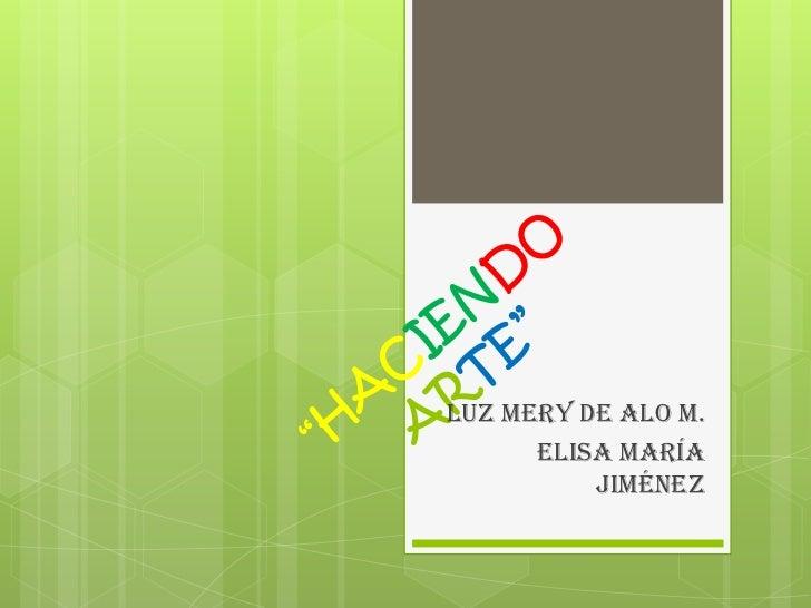 Luz Mery De Alo M.      Elisa María          Jiménez