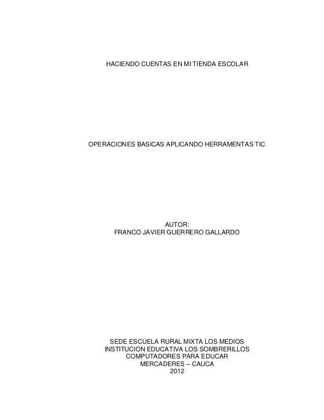 HACIENDO CUENTAS EN MI TIENDA ESCOLAROPERACIONES BASICAS APLICANDO HERRAMENTAS TIC                   AUTOR:      FRANCO JA...