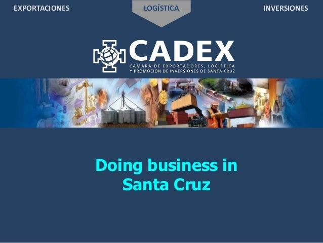 EXPORTACIONES LOGÍSTICA INVERSIONES Doing business in Santa Cruz