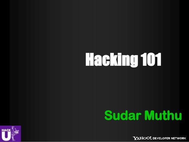 Sudar Muthu Hacking 101